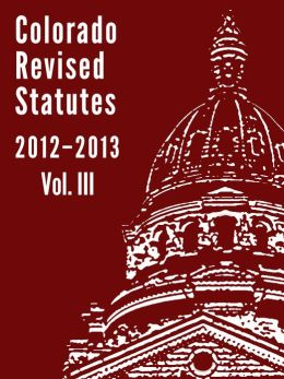 http://www.barnesandnoble.com/w/colorado-revised-statutes-2012-vol-3-cba-cle/1113760798?ean=2940015924602